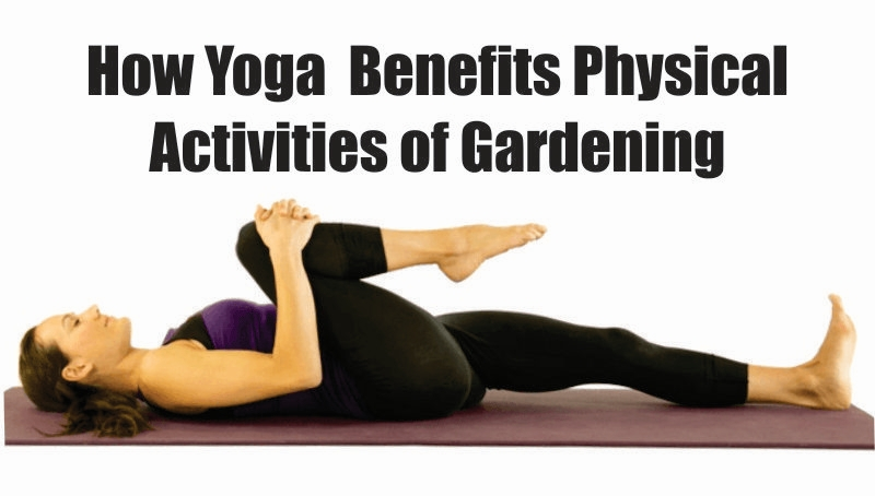 How Yoga Will Change Your Gardening World